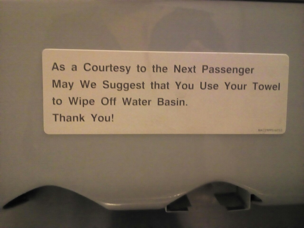 As a Courtesy to the Next Passenger May We Suggest that You Use Your Towel to Wipe Off the Water Basin. Thank You!